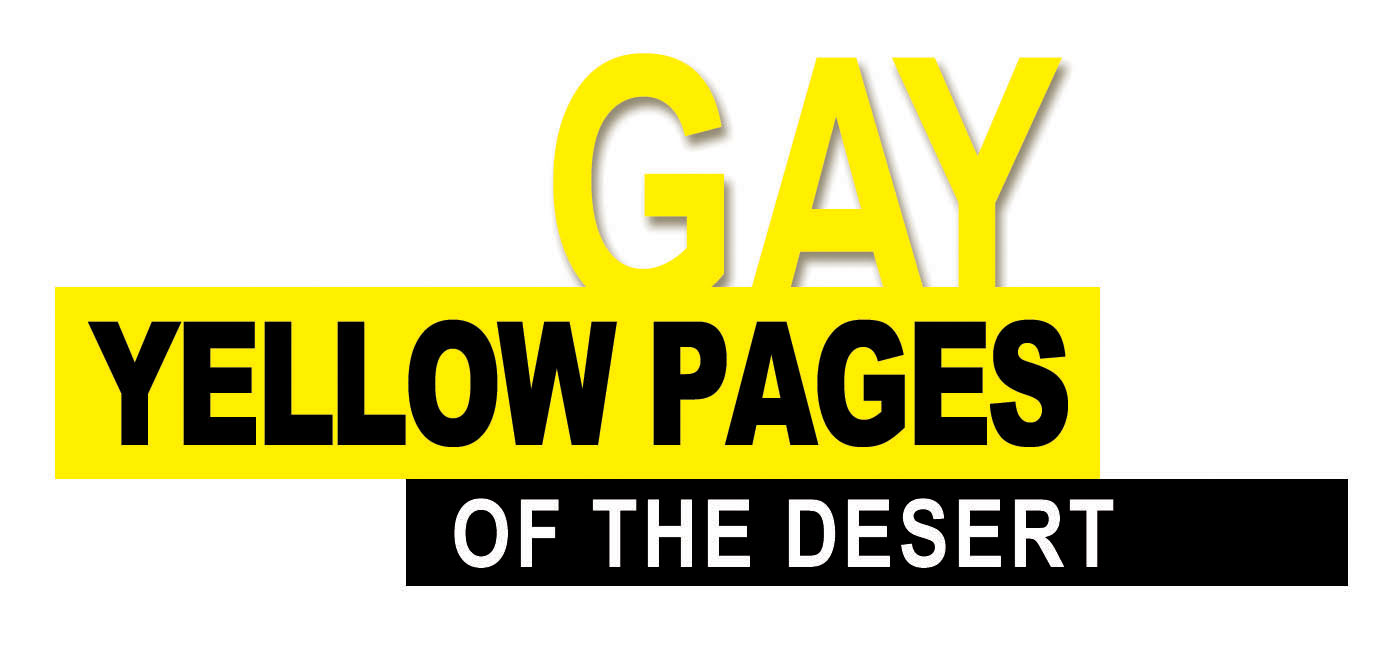 Gay Yellow Pages: Community Directory of the Desert - Local News